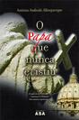 O Papa Que Nunca Existiu